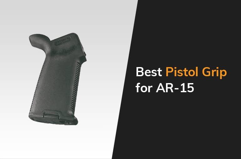 Best Pistol Grip For Ar 15