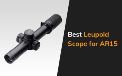 Best Leupold Scope For Ar15
