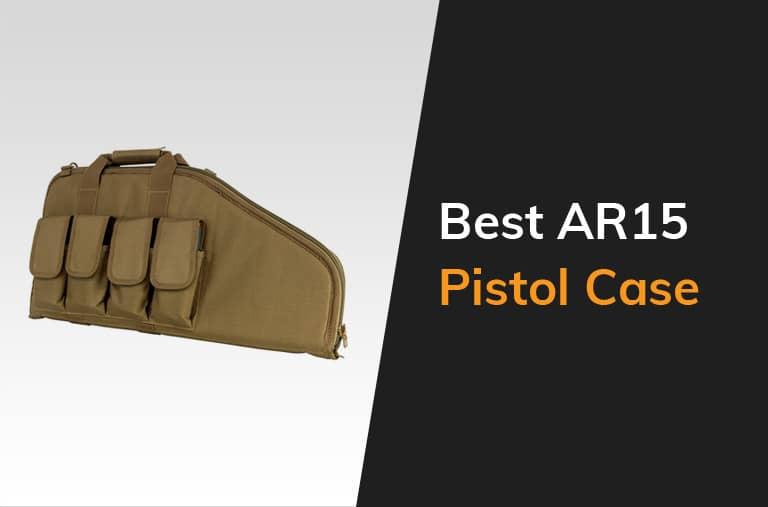 Best Ar15 Pistol Case