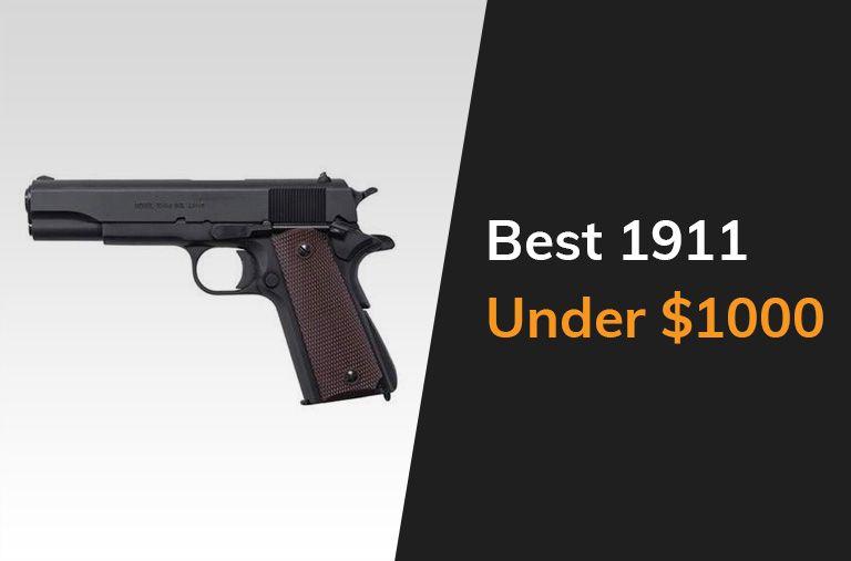 Best 1911 Under 1000