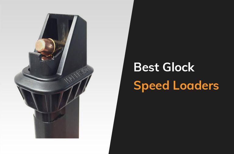 Best Glock Speed Loaders