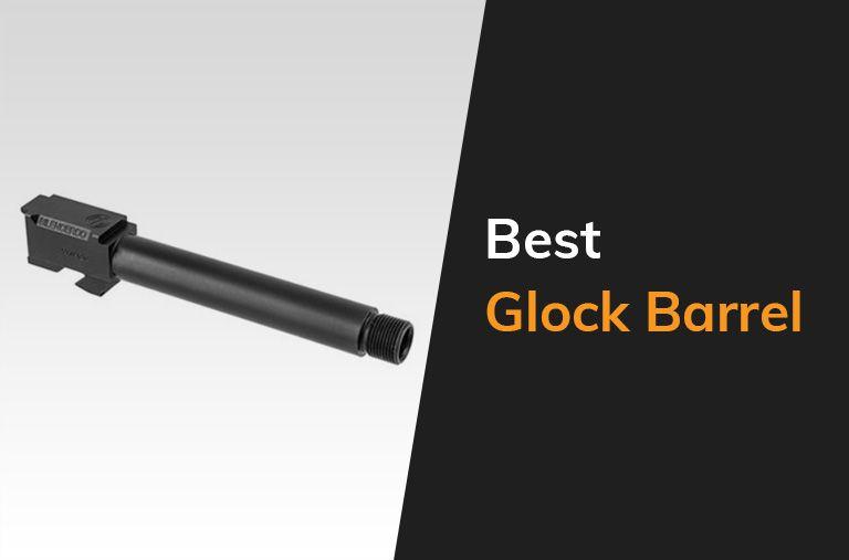 Best Glock Barrel