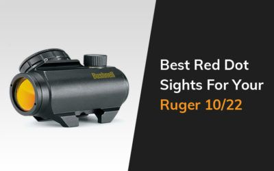 Best Red Dot Sights For Your Ruger 10 22