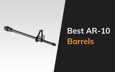 Best Ar 10 Barrels